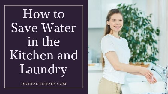 How to Save Water in the Kitchen and Laundry