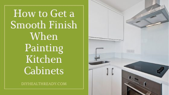 How to Get a Smooth Finish When Painting Kitchen Cabinets 1