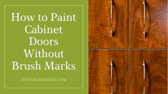 How to Paint Cabinet Doors Without Brush Marks - Easy Tutorial